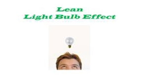 Lean Light Bulb Effect